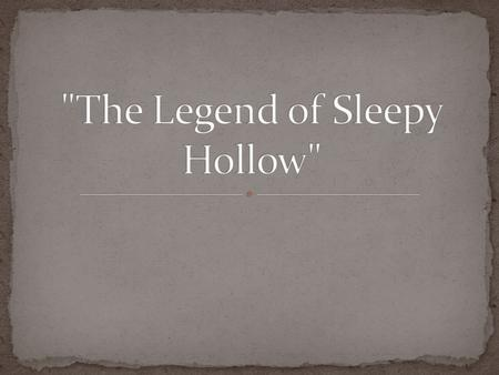 Sleepy Hollow falls into the genre of folktale. Folktales were some of the earliest examples of American fiction – meaning that they are unique to our.