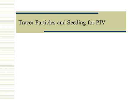 Tracer Particles and Seeding for PIV