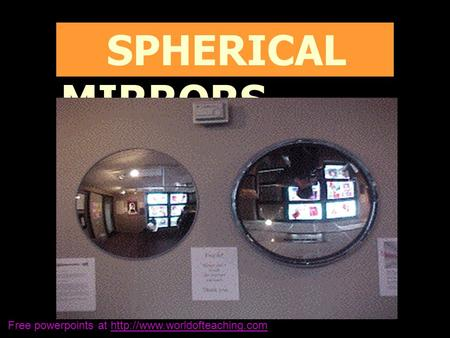 SPHERICAL MIRRORS Free powerpoints at
