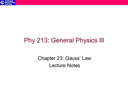 Phy 213: General Physics III Chapter 23: Gauss' Law Lecture Notes.