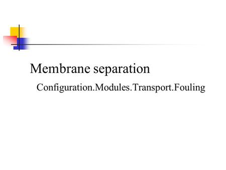 Configuration.Modules.Transport.Fouling