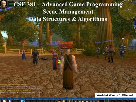 CSE 381 – Advanced Game Programming Scene Management