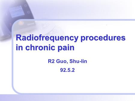 Radiofrequency procedures in chronic pain R2 Guo, Shu-lin 92.5.2.