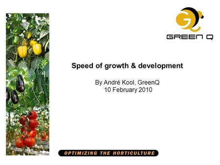 Speed of growth & development By André Kool, GreenQ 10 February 2010.