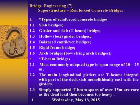 Bridge Engineering (7) Superstructure – Reinforced Concrete Bridges 1. *Types of reinforced concrete bridges 1.1 Slab bridges; 1.2 Girder and slab (T-beam)