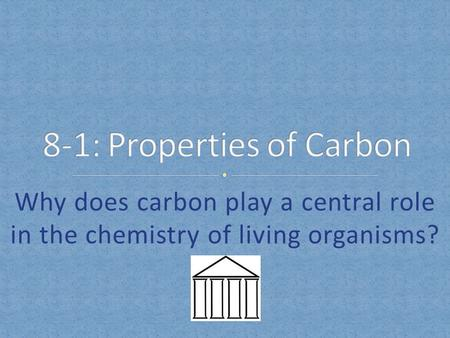 8-1: Properties of Carbon