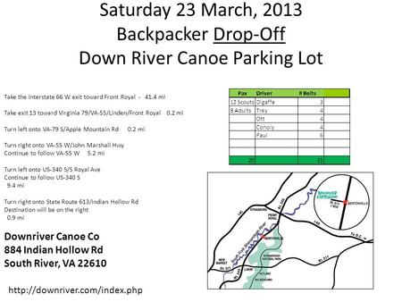 Saturday 23 March, 2013 Backpacker Drop-Off Down River Canoe Parking Lot  Take the Interstate 66 W exit toward Front Royal.