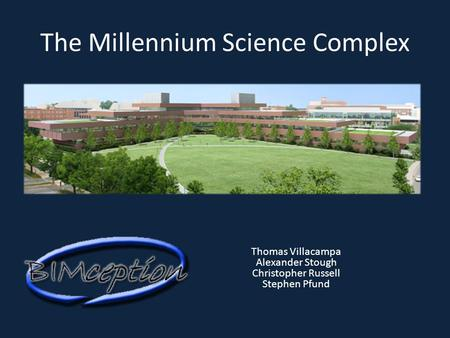 The Millennium Science Complex