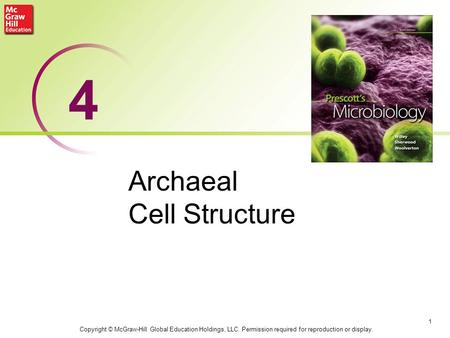 Archaeal Cell Structure 1 4 Copyright © McGraw-Hill Global Education Holdings, LLC. Permission required for reproduction or display.