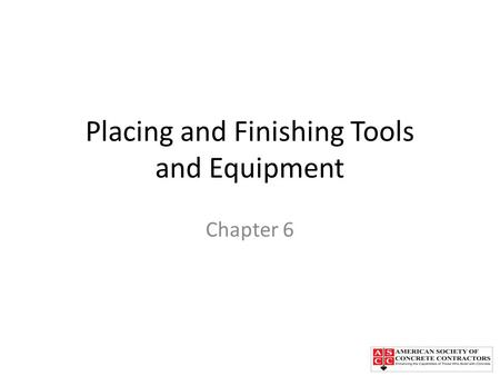 Placing and Finishing Tools and Equipment