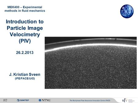 Introduction to Particle Image Velocimetry (PIV)
