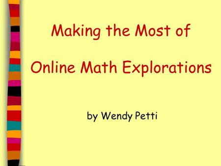 Making the Most of Online Math Explorations by Wendy Petti.