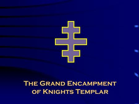 The Grand Encampment of Knights Templar Templar Law.