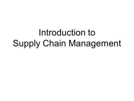 introduction to supply chain management Chapter-1: introduction to supply chain management self assessment questions 1 an organization's supply chain can be viewed from a system's perspective that.