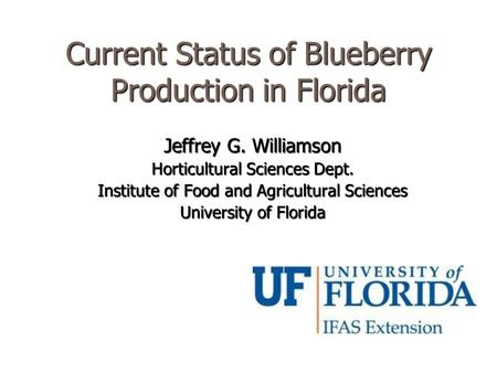 Current Status of Blueberry Production in Florida