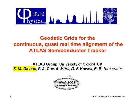 S. M. Gibson, IWAA7 November 2002 1 ATLAS Group, University of Oxford, UK S. M. Gibson, P. A. Coe, A. Mitra, D. F. Howell, R. B. Nickerson Geodetic Grids.