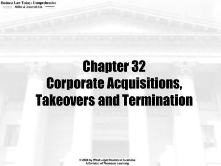 Chapter 32 Corporate Acquisitions, Takeovers and Termination.