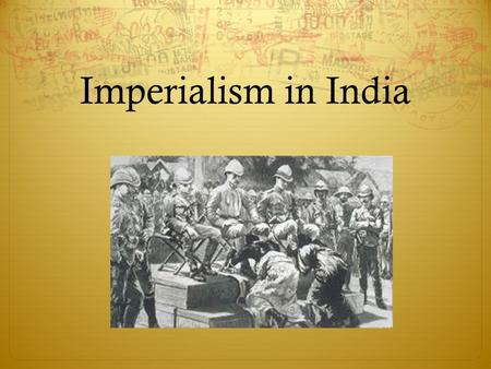 British Imperialism in India.