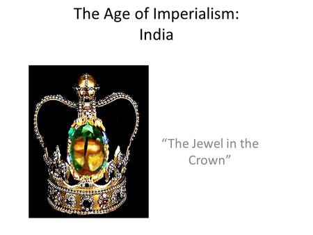 The Age of Imperialism: India