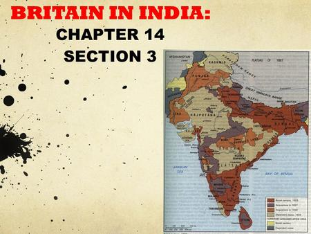 BRITISH IMPERIALISM IN BRITAIN IN INDIA: CHAPTER 14 SECTION 3.