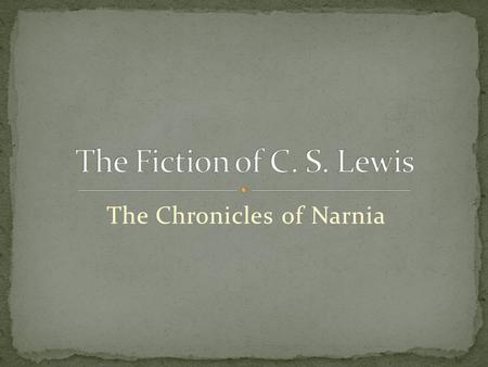 "The Chronicles of Narnia. ""When I was ten, I read fairy stories in secret and would have been ashamed if I had been found doing so. Now that I am."