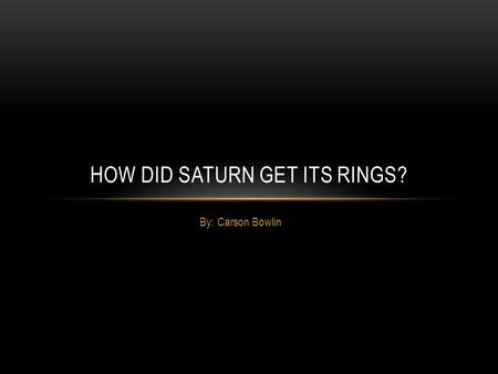 How Did Saturn Get Its Rings?