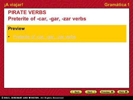 ¡A viajar!Gramática 1 PIRATE VERBS Preterite of -car, -gar, -zar verbs Preview Preterite of -car, -gar, -zar verbs.
