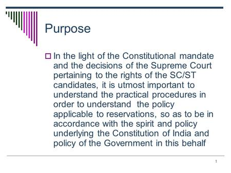 1 Purpose  In the light of the Constitutional mandate and the decisions of the Supreme Court pertaining to the rights of the SC/ST candidates, it is utmost.