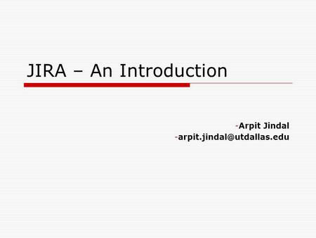 JIRA – An Introduction -Arpit Jindal