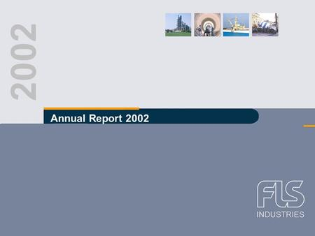 FLS Industries A/S Annual Accounts 2002 2002 Annual Report 2002.
