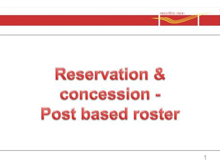 1. Reservations & Concessions Introduction: The words you should familiar with. WordDenotes PostAs per establishment register the sanctioned strength.