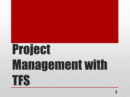 Project Management with TFS 1. What TFS offers for Project Management? Work Item tracking 2 Portfolio backlog Backlog Issue tracking Feature Product Backlog.