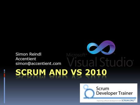 Simon Reindl Accentient Agenda  Scrumdamentals  Context - Agile  Overview  Roles  Time Boxes  Artefacts  Rules  Scrum with.