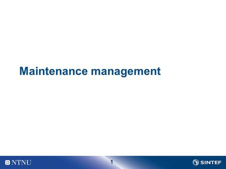 1 Maintenance management. 2 Maintenance Management Loop.