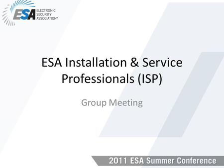 ESA Installation & Service Professionals (ISP) Group Meeting.