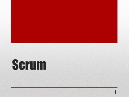 Scrum 1. Scrum in 100 words  Scrum is an agile process that allows us to focus on delivering the highest business value in the shortest time.  It allows.