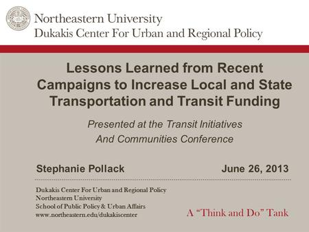 "Dukakis Center For Urban and Regional Policy Northeastern University School of Public Policy & Urban Affairs www.northeastern.edu/dukakiscenter A ""Think."