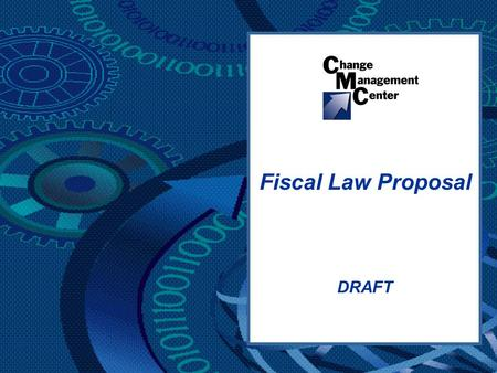 DRAFT Fiscal Law Proposal. Fiscal Law Project 22 DRAFT  Fiscal law is the body of law that governs the availability and use of federal funds and accountability.