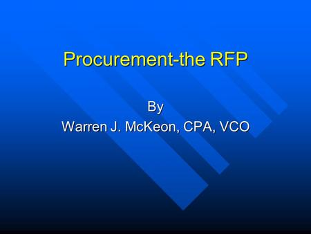 Procurement-the RFP By Warren J. McKeon, CPA, VCO.