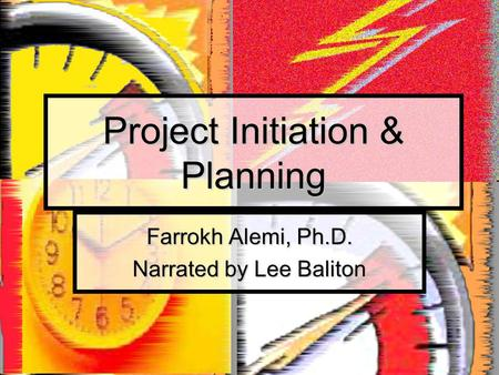 Project Initiation & Planning Farrokh Alemi, Ph.D. Narrated by Lee Baliton.