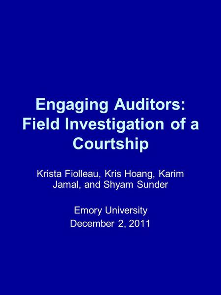 Engaging Auditors: Field Investigation of a Courtship