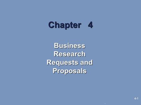 . 4-1 Chapter 4 Business Research Requests and Proposals.