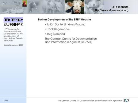 Slide 1 ERFP Website  The German Centre for Documentation and Information in Agriculture 11 th Workshop for European National.