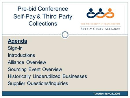 Pre-bid Conference Self-Pay & Third Party Collections Agenda Sign-in Introductions Alliance Overview Sourcing Event Overview Historically Underutilized.
