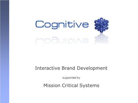 Interactive Brand Development supported by Mission Critical Systems.