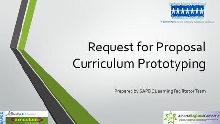 Request for Proposal Curriculum Prototyping Prepared by SAPDC Learning Facilitator Team.