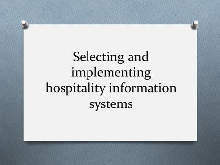 Selecting and implementing hospitality information systems