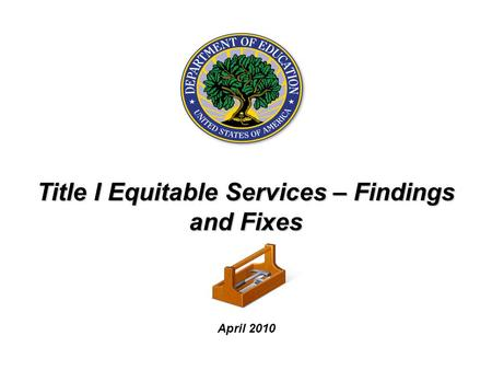 April 2010 Title I Equitable Services – Findings and Fixes.