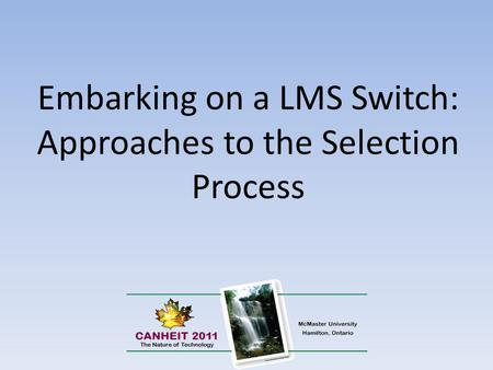 Embarking on a LMS Switch: Approaches to the Selection Process.
