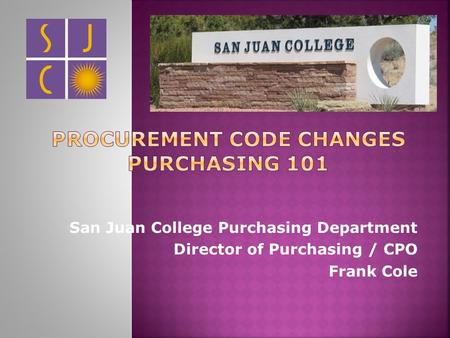 San Juan College Purchasing Department Director of Purchasing / CPO Frank Cole.